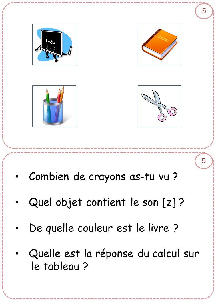 Combien de crayons as-tu vu Quel objet contient le son [z]